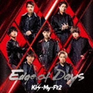 Kis-My-Ft2 / Edge of Days(初回盤B/CD+DVD) [CD]