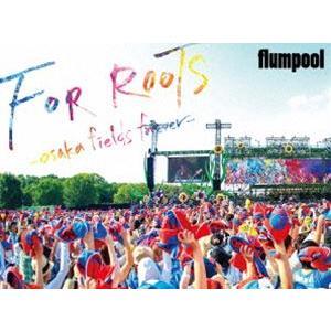 flumpool 真夏の野外★LIVE 2015「FOR ROOTS」〜オオサカ・フィールズ・フォー...