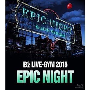 B'z LIVE-GYM 2015 -EPIC NIGHT- [Blu-ray]|dss