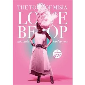 MISIA/THE TOUR OF MISIA LOVE BEBOP all roads lead to you in YOKOHAMA ARENA Final(初回生産限定盤) [DVD]|dss