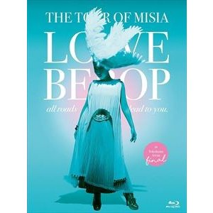 MISIA/THE TOUR OF MISIA LOVE BEBOP all roads lead to you in YOKOHAMA ARENA Final(通常盤) [Blu-ray]|dss