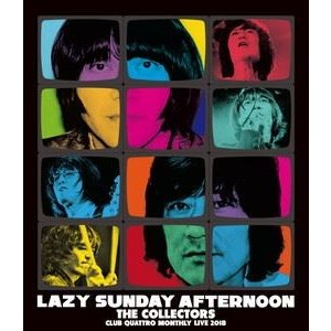 """THE COLLECTORS/CLUB QUATORO MONTHLY LIVE 2018 """"LAZY SUNDAY AFTERNOON"""" [Blu-ray]