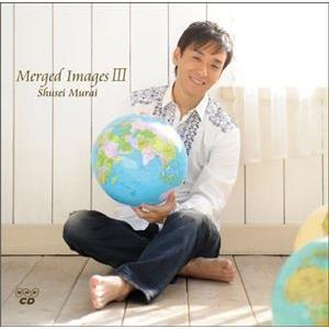 村井秀清 / Merged Images 3 [CD]