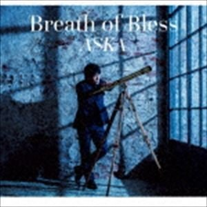 ASKA / Breath of Bless [CD]
