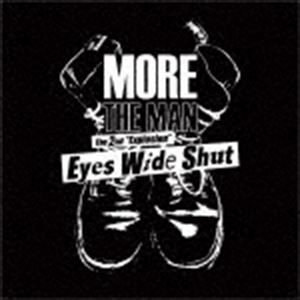 MORE THE MAN / Eyes Wide Shut [CD]|dss