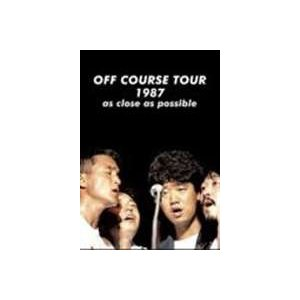 OFF COURSE TOUR 1987 as close as possible(期間限定) [DVD] dss