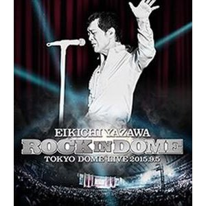 矢沢永吉/ROCK IN DOME [Blu-ray]|dss