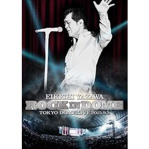 矢沢永吉/ROCK IN DOME [DVD]|dss