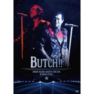 矢沢永吉/EIKICHI YAZAWA CONCERT TOUR 2016「BUTCH!!」IN OSAKA-JO HALL [DVD]|dss