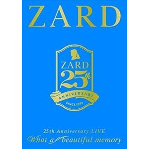 """ZARD 25th Anniversary LIVE""""What a beautiful memory"""" [DVD]