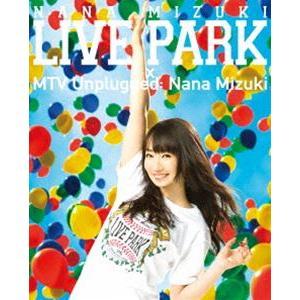 水樹奈々/NANA MIZUKI LIVE PARK × MTV Unplugged:Nana Mizuki [Blu-ray]|dss