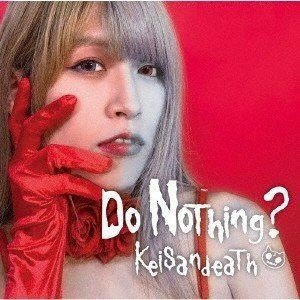 Keisandeath / Do Nothing? [CD]