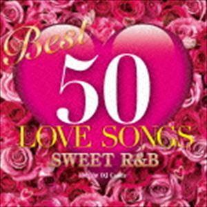 DJ Candy / BEST 50 LOVE SONGS -Sweet R&B- [CD] dss