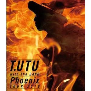 宇都宮隆/T.UTU with The BAND Phoenix Tour 2016 [Blu-ray]|dss