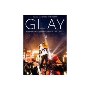 GLAY Special Live 2013 in HAKODATE GLORIOUS MILLION DOLLAR NIGHT Vol.1(LIVE DVD DAY 2〜真夏の豪雨篇〜) [DVD]|dss