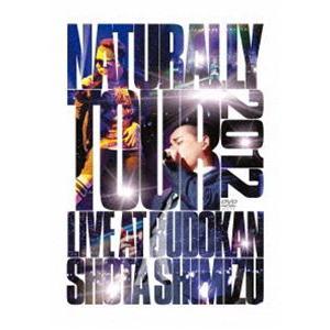 清水翔太/Naturally Tour 2012 [DVD]|dss