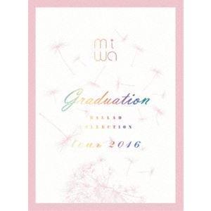 "miwa""ballad collection""tour 2016 〜graduation〜(完全生産限定盤) [DVD]|dss"