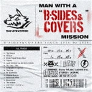 """MAN WITH A MISSION / MAN WITH A """"B-SIDES & COVERS""""..."""