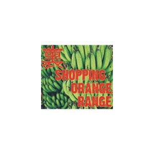 ORANGE RANGE / 裏 SHOPPING [CD]|dss