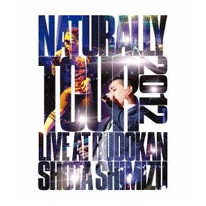 清水翔太/Naturally Tour 2012 [Blu-ray]|dss