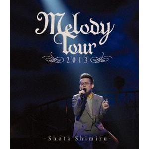 清水翔太/MELODY TOUR 2013 [Blu-ray]|dss