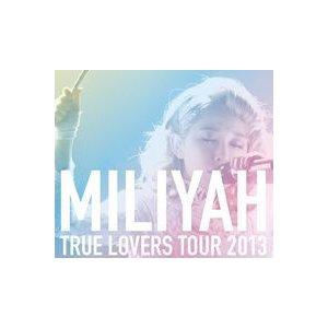 加藤ミリヤ/TRUE LOVERS TOUR 2013 [Blu-ray]|dss