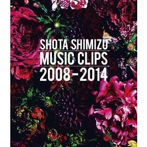 清水翔太/SHOTA SHIMIZU MUSIC CLIPS 2008-2014 [Blu-ray]|dss