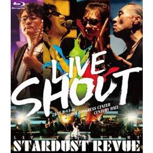 STARDUST REVUE LIVE TOUR SHOUT [Blu-ray]|dss