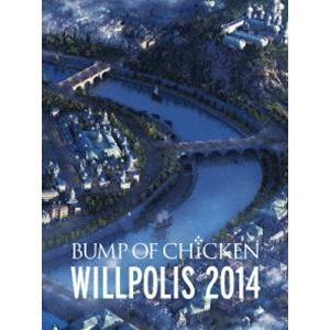 BUMP OF CHICKEN/LIVE Blu-ray『BUMP OF CHICKEN「WILLPOLIS 2014」』初回限定盤 [Blu-ray]|dss