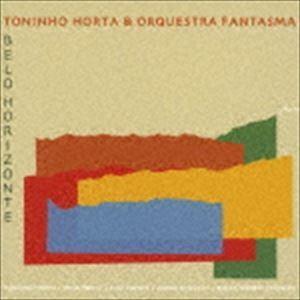 トニーニョ・オルタ&オルケスタ・ファンタズマ / ベロ・オリゾンチ [CD]