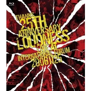 LOUDNESS/THANKS 25th ANNIVERSARY LOUDNESS LIVE AT INTERNATIONAL FORUM 2006.11.25 [Blu-ray]|dss