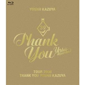 吉井和哉/TOUR 2006 THANK YOU YOSHII KAZUYA [Blu-ray]|dss
