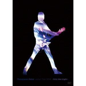 布袋寅泰/TOMOYASU HOTEI JAPAN TOUR 2014 -Into the Light- [DVD]|dss