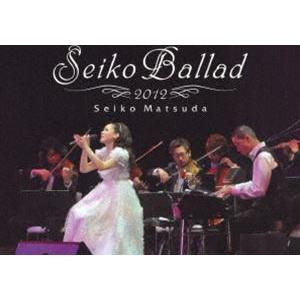松田聖子/Seiko Ballad 2012(初回限定盤) [DVD]|dss