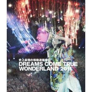 DREAMS COME TRUE/史上最強の移動遊園地 DREAMS COME TRUE WONDERLAND 2011(通常盤) ※再発売 [Blu-ray]|dss