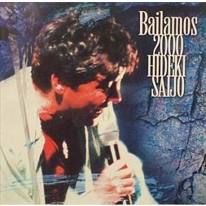 西城秀樹/Bailamos 2000 [DVD]|dss
