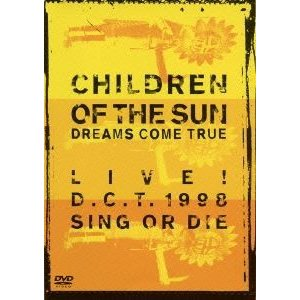 DREAMS COME TRUE/CHILDREN OF THE SUN -LIVE! D.C.T. 1998 SING OR DIE- [DVD]|dss