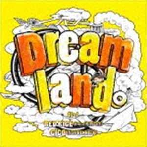 ハジ→ / Dreamland。 feat.RED RICE (from 湘南乃風), CICO (from BENNIE K)(通常盤) [CD]|dss