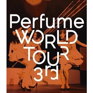 Perfume WORLD TOUR 3rd [Blu-ray]|dss