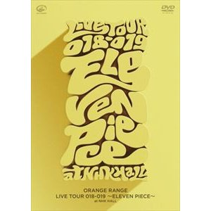 ORANGE RANGE/LIVE TOUR 018-019 〜ELEVEN PIECE〜 at NHKホール [DVD]|dss