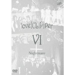 NIGHTMARE/love[CLIP]per VI [DVD]|dss