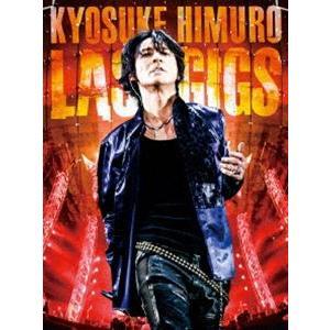 氷室京介/KYOSUKE HIMURO LAST GIGS(通常盤) [DVD]|dss