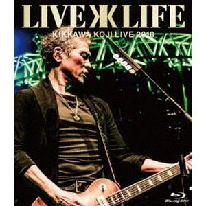 吉川晃司/KIKKAWA KOJI LIVE 2018 Live is Life(通常盤) [Blu-ray]|dss