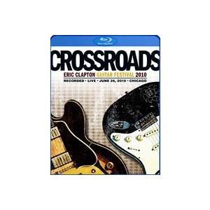 エリック・クラプトン/クロスロード・ギター・フェスティヴァル 2010(Blu-ray) [Blu-ray]|dss