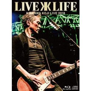 吉川晃司/KIKKAWA KOJI LIVE 2018 Live is Life(完全生産限定盤) [Blu-ray]|dss