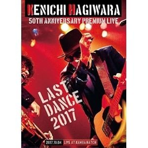 萩原健一/KENICHI HAGIWARA LIVE 2017 LAST DANCE [DVD]|dss