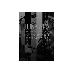LUNA SEA A DOCUMENTARY FILM OF 20th ANNIVERSARY WORLD TOUR REBOOT-to the New Moon(通常盤) [DVD]|dss