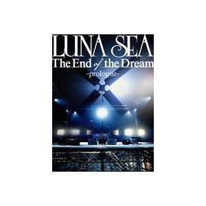 LUNA SEA/The End of the Dream -prologue- [DVD]|dss