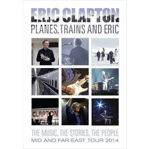 エリック・クラプトン/プレーンズ、トレインズ&エリック〜ジャパン・ツアー2014 [DVD] dss