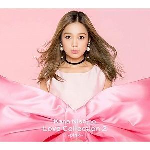 西野カナ/Love Collection 2〜pink〜(CD/邦楽ポップス)初回出荷限定盤|dvdoutlet